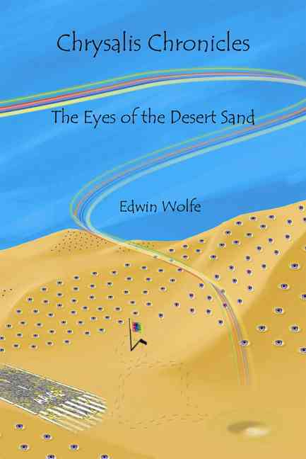 The Eyes of the Desert Sand By Wolfe, Edwin